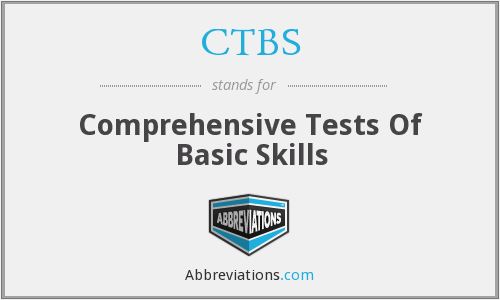 CTBS - Comprehensive Tests Of Basic Skills