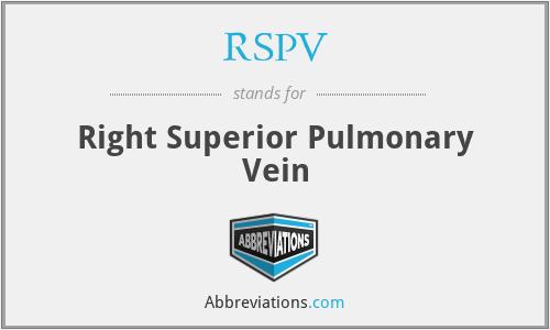 RSPV - Right Superior Pulmonary Vein