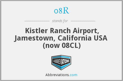 08R - Kistler Ranch Airport, Jamestown, California USA (now 08CL)