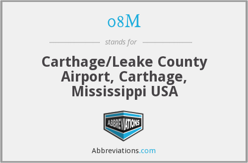 08M - Carthage/Leake County Airport, Carthage, Mississippi USA
