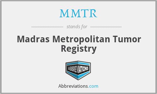 MMTR - Madras Metropolitan Tumor Registry