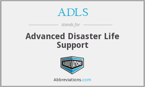 ADLS - Advanced Disaster Life Support