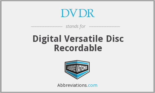DVDR - Digital Versatile Disc Recordable