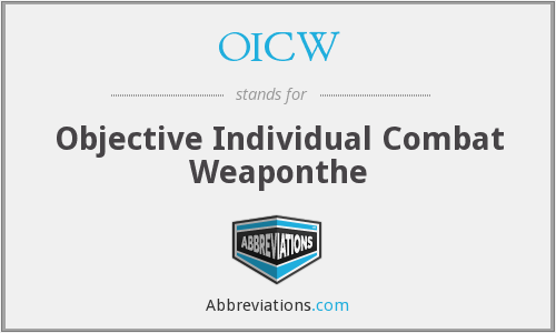 OICW - Objective Individual Combat Weaponthe