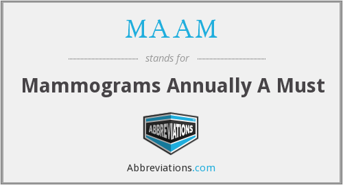 MAAM - Mammograms Annually A Must