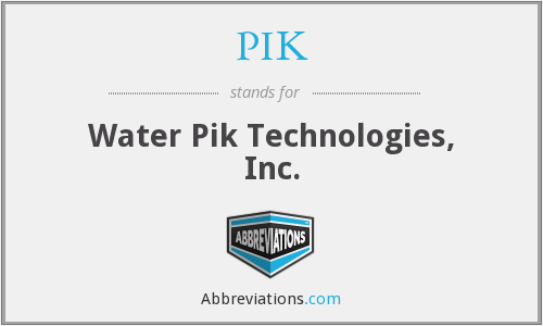 PIK - Water Pik Technologies, Inc.