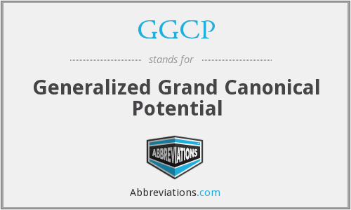 GGCP - Generalized Grand Canonical Potential