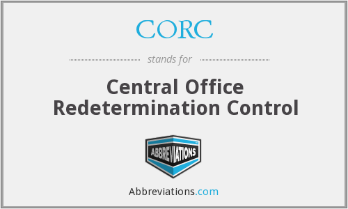 CORC - Central Office Redetermination Control