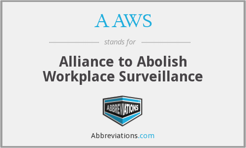 AAWS - Alliance to Abolish Workplace Surveillance