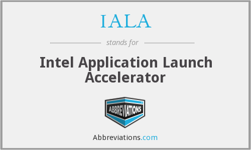IALA - Intel Application Launch Accelerator