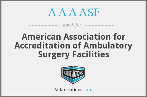 AAAASF - American Association for Accreditation of Ambulatory Surgery Facilities