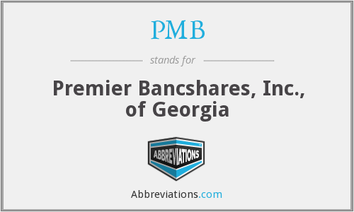 PMB - Premier Bancshares, Inc., of Georgia
