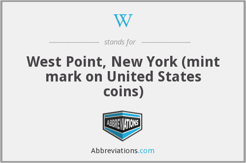 W - West Point, New York (mint mark on United States coins)