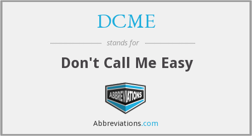 DCME - Don't Call Me Easy