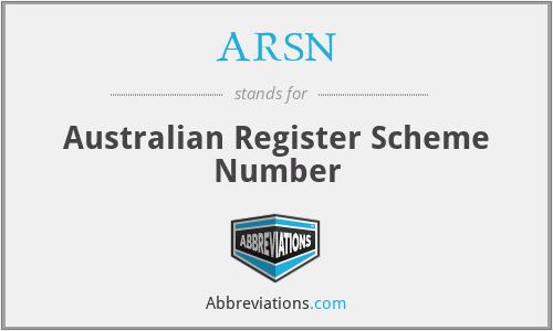 ARSN - Australian Register Scheme Number