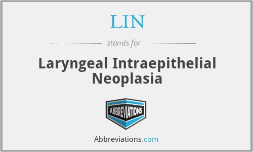 LIN - Laryngeal Intraepithelial Neoplasia