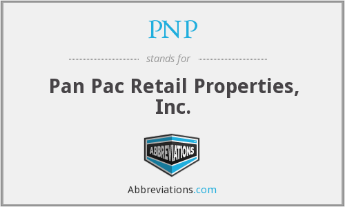 PNP - Pan Pac Retail Properties, Inc.
