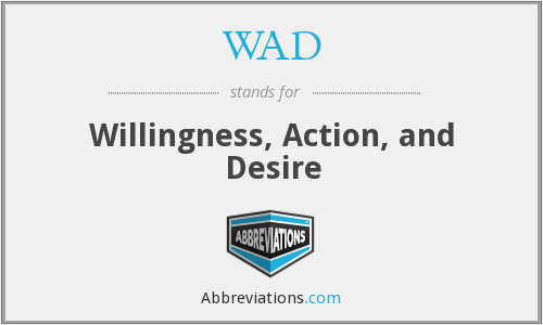 WAD - Willingness, Action, and Desire