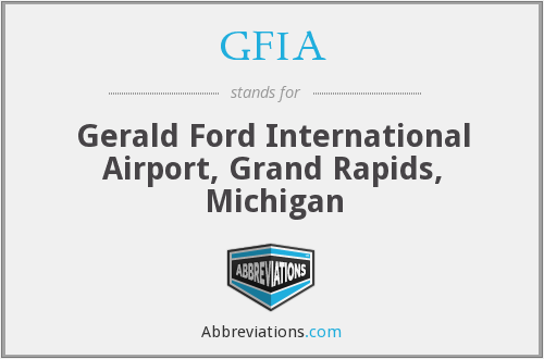 GFIA - Gerald Ford International Airport, Grand Rapids, Michigan