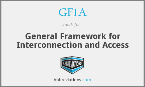 GFIA - General Framework for Interconnection and Access