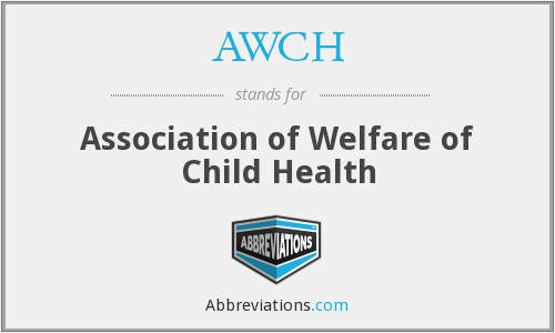 AWCH - Association of Welfare of Child Health