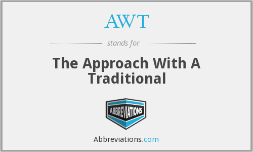 AWT - The Approach With A Traditional