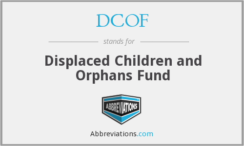 DCOF - Displaced Children And Orphans Fund