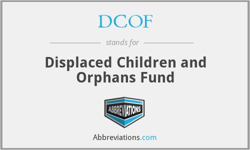 DCOF - Displaced Children and Orphans Fund