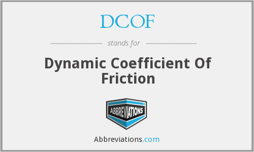 DCOF - Dynamic Coefficient Of Friction