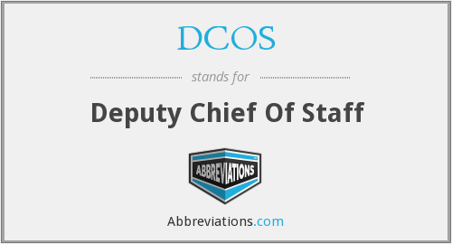 DCOS - Deputy Chief Of Staff