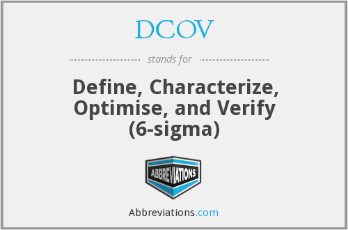 DCOV - Define, Characterize, Optimise, and Verify (6-sigma)