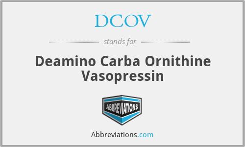 DCOV - Deamino Carba Ornithine Vasopressin