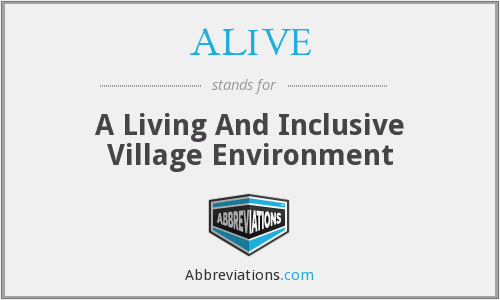 ALIVE - A Living And Inclusive Village Environment
