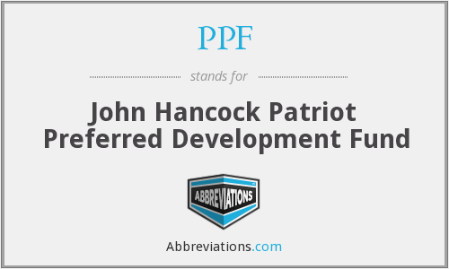 PPF - John Hancock Patriot Preferred Development Fund