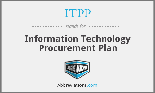 ITPP - Information Technology Procurement Plan