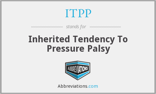 ITPP - Inherited Tendency To Pressure Palsy