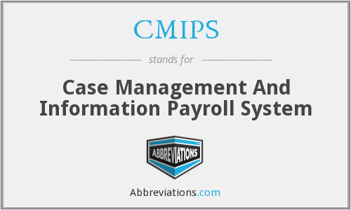 CMIPS - Case Management And Information Payroll System
