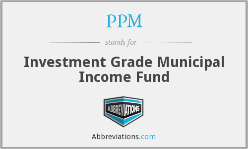PPM - Investment Grade Municipal Income Fund