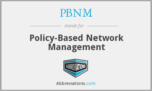 PBNM - Policy Based Network Management