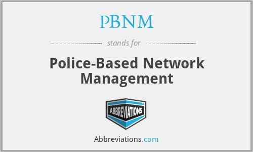 PBNM - Police-Based Network Management