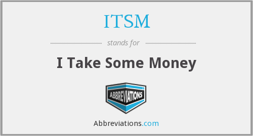 ITSM - I Take Some Money