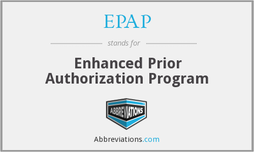 EPAP - Enhanced Prior Authorization Program