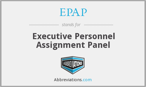 EPAP - Executive Personnel Assignment Panel