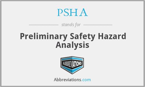 PSHA - Preliminary Safety Hazard Analysis