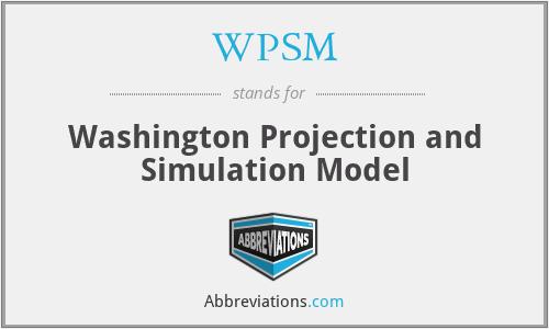WPSM - Washington Projection and Simulation Model