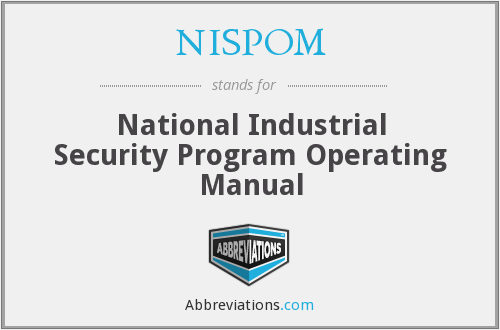 NISPOM - National Industrial Security Program Operating Manual