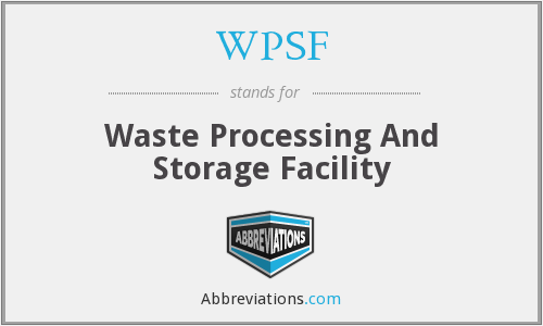 WPSF - Waste Processing And Storage Facility