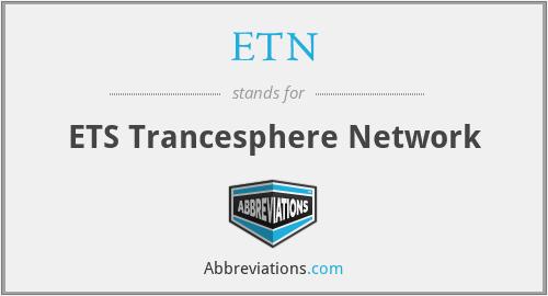 ETN - ETS Trancesphere Network