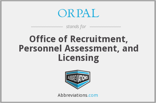 ORPAL - Office of Recruitment, Personnel Assessment, and Licensing