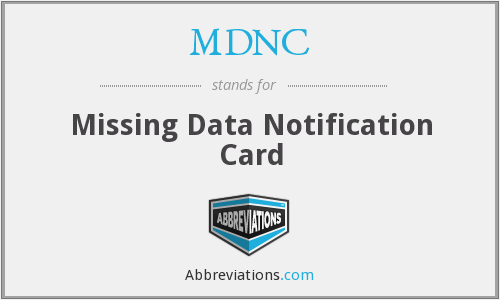 MDNC - Missing Data Notification Card